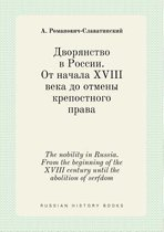 The Nobility in Russia. from the Beginning of the XVIII Century Until the Abolition of Serfdom