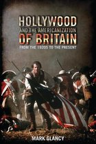 Hollywood and the Americanization of Britain