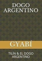 Dogo Argentino: Til�n & El Dogo Argentino