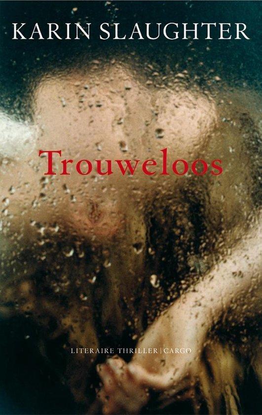 Trouweloos - Karin Slaughter |