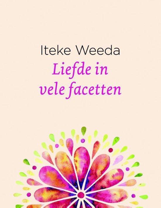 Liefde in vele facetten - Iteke Weeda |
