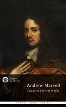 Complete Poetical Works of Andrew Marvell (Delphi Classics)