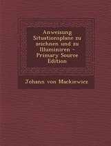 Anweisung Situationsplane Zu Zeichnen Und Zu Illuminiren - Primary Source Edition