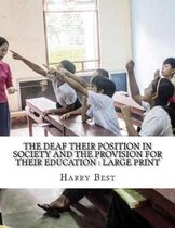 The Deaf Their Position in Society and the Provision for Their Education