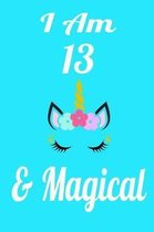I Am 13 & Magical