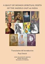 A Quilt of Women Mystical Poets of the Middle East & India