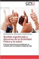 Sentido Significado y Discurso de La Actividad Fisica y La Salud