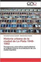 Historia Urbana de La Ciudad de La Plata 1948-1962