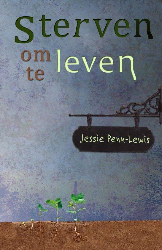 Sterven om te Leven - Jessie Penn-Lewis |