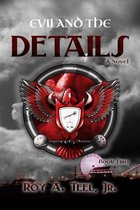 Evil and the Details: The Iron Eagle Series Book Two