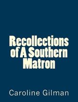 Recollections of a Southern Matron