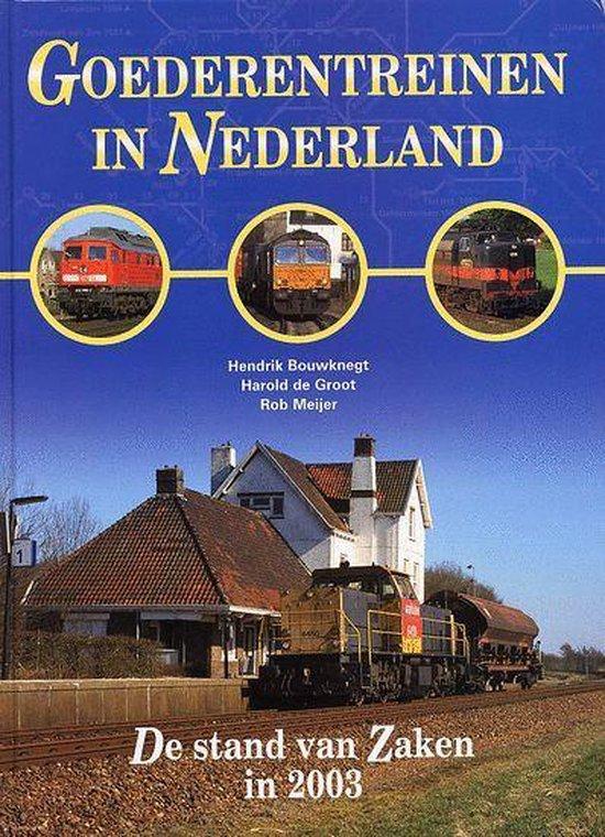 Goederentreinen In Nederland - Hendrik Bouwknegt |
