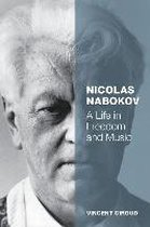 Nicolas Nabokov a Life in Freedom and Music