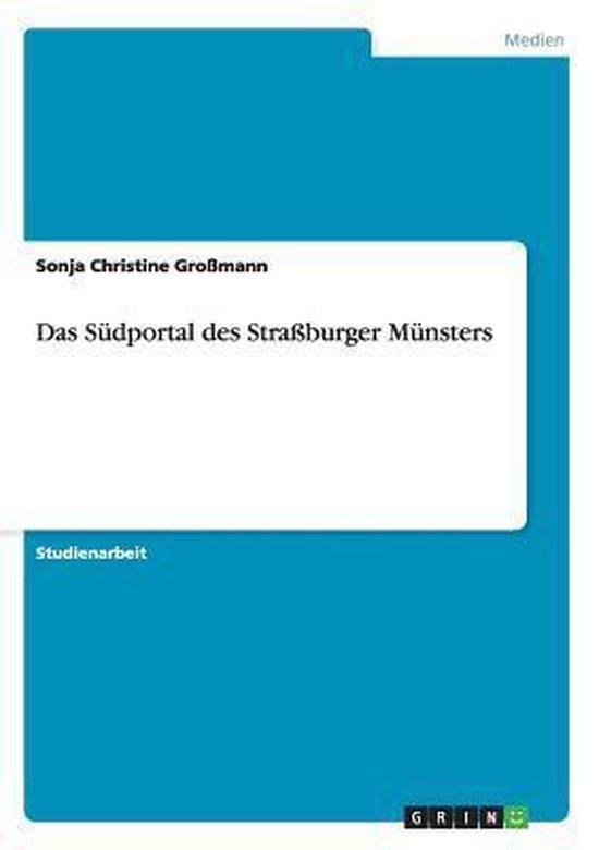 Das Sudportal des Strassburger Munsters