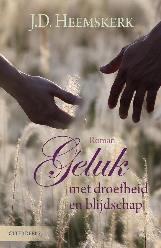 Geluk met droefheid en blijdschap - J.D. Heemskerk |