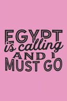 Egypt Is Calling And I Must Go