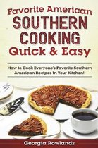 Favorite American Southern Cooking Quick & Easy