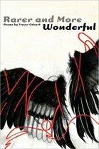 Rarer and More Wonderful