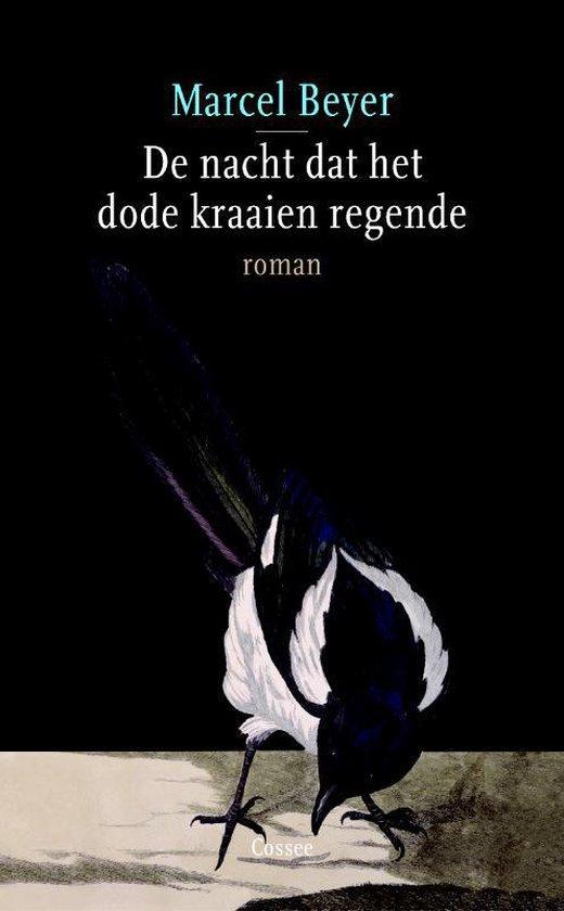 De Nacht Dat Het Dode Kraaien Regende - Marcel Beyer |