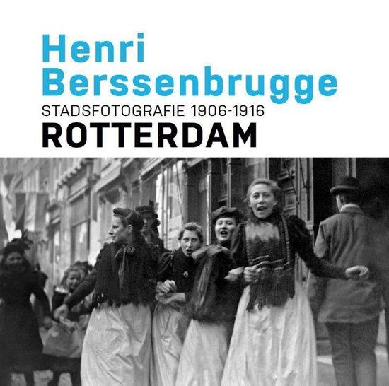 Henri Berssenbrugge Stadsfotografie 1906-1916 Rotterdam - Frits Gierstberg | Fthsonline.com