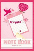 Be Mine Note Book