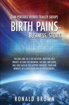 (Iam Portable Hybrid Trailer Group), Birth Pains-Business, Story.