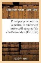 Principes generaux sur la nature, le traitement preservatif et curatif du cholera-morbus. 2e edition