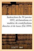 Instruction generale du 30 janvier 1892, sur les reclamations en matiere de contributions directes