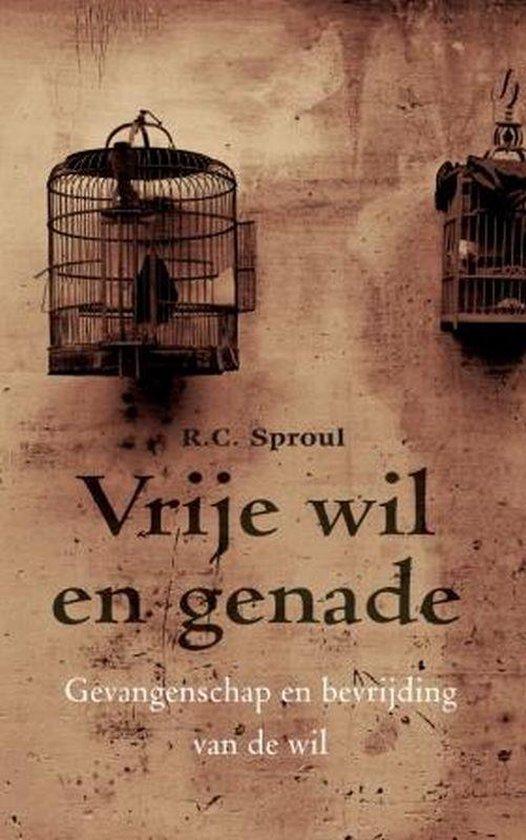 Vrije Wil En Genade - R.C. Sproul |