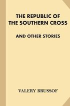 The Republic of the Southern Cross and Other Stories