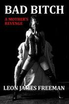 Omslag Bad Bitch: A Mothers Revenge (Nina Kelly Book 1 of 5)