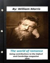 The World of Romance. by William Morris