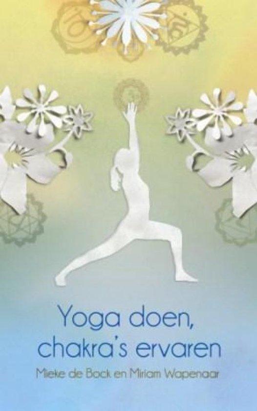 Yoga doen, chakra's ervaren - Mieke de Bock  