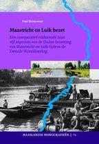 Maaslandse monografieen 73 -   Maastricht en Luik bezet