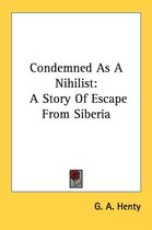 Condemned As a Nihilist: a Story of Esca