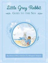 Little Grey Rabbit: Little Grey Rabbit goes to the Sea