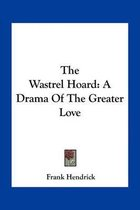 The Wastrel Hoard