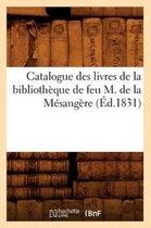 Catalogue des livres de la bibliotheque de feu M. de la Mesangere (Ed.1831)