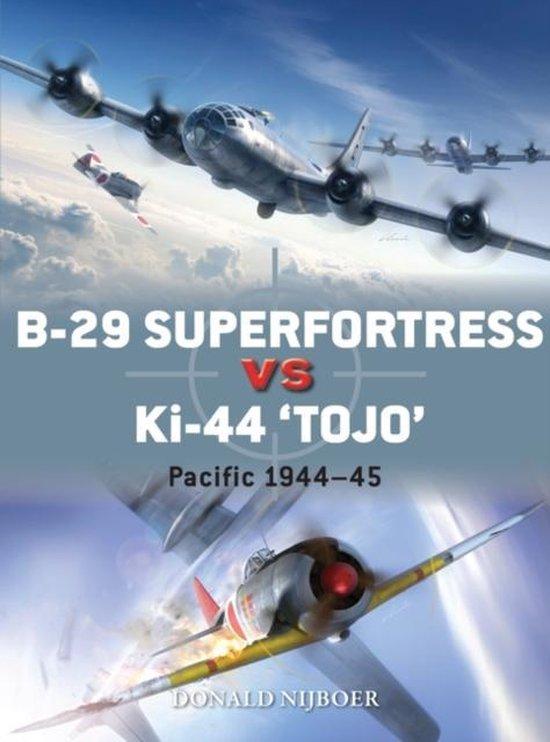 Boek cover B-29 Superfortress vs Ki-44  Tojo van Donald Nijboer (Paperback)