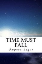 Time Must Fall