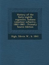 History of the Sixty-Eighth Regiment, Indiana Volunteer Infantry, 1862-1865 - Primary Source Edition