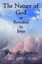 Boek cover The Nature of God as Revealed in Jesus van Wm G Justice
