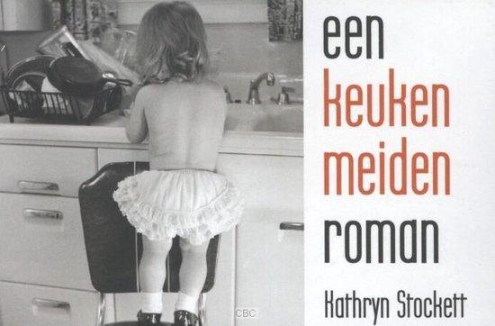 Een keukenmeidenroman - dwarsligger (compact formaat) - Kathryn Stockett pdf epub