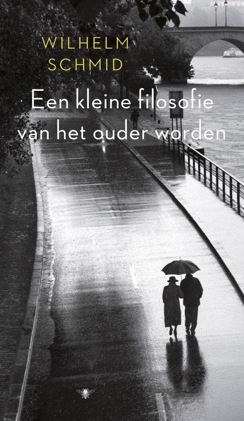 Kleine filosofie van het ouder worden - Wilhelm Schmid pdf epub