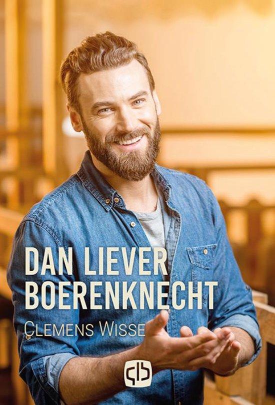 Dan liever boerenknecht - Clemens Wisse  