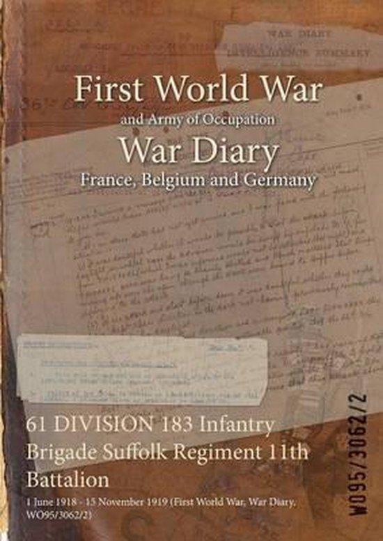 61 DIVISION 183 Infantry Brigade Suffolk Regiment 11th Battalion