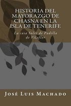 Historia del mayorazgo de Chasna en la Isla de Tenerife