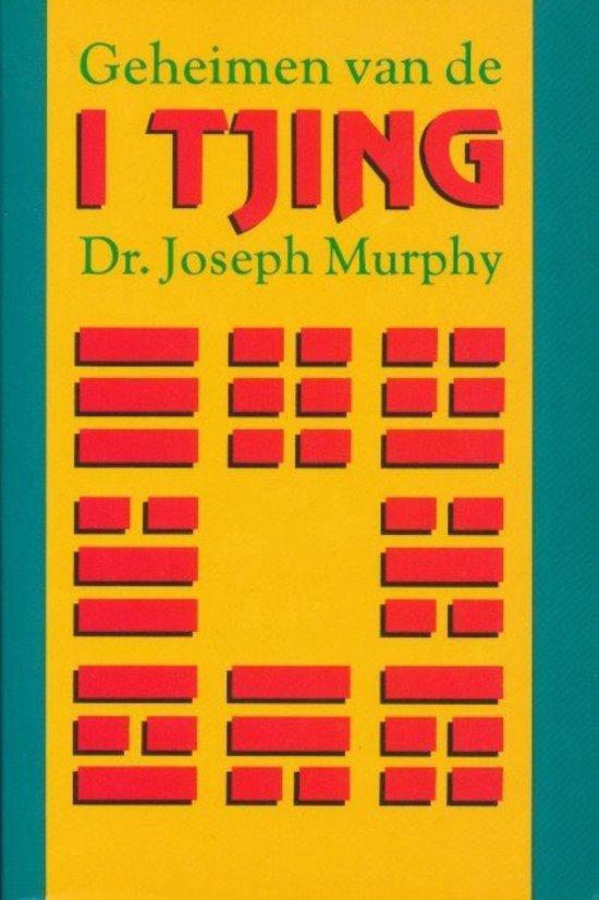 Geheimen van de I Tjing - Joseph Murphy | Fthsonline.com