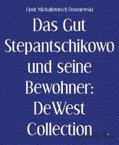 Das Gut Stepantschikowo und seine Bewohner: DeWest Collection