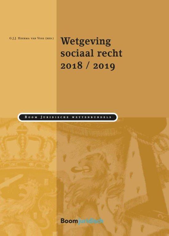 Boom Juridische wettenbundels - Wetgeving sociaal recht 2018/2019 - Guus Heerma van Voss | Readingchampions.org.uk